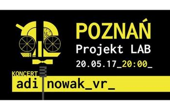 """Adi Nowak """"VR"""" Koncert Premierowy / Poznań / Projekt LAB"""