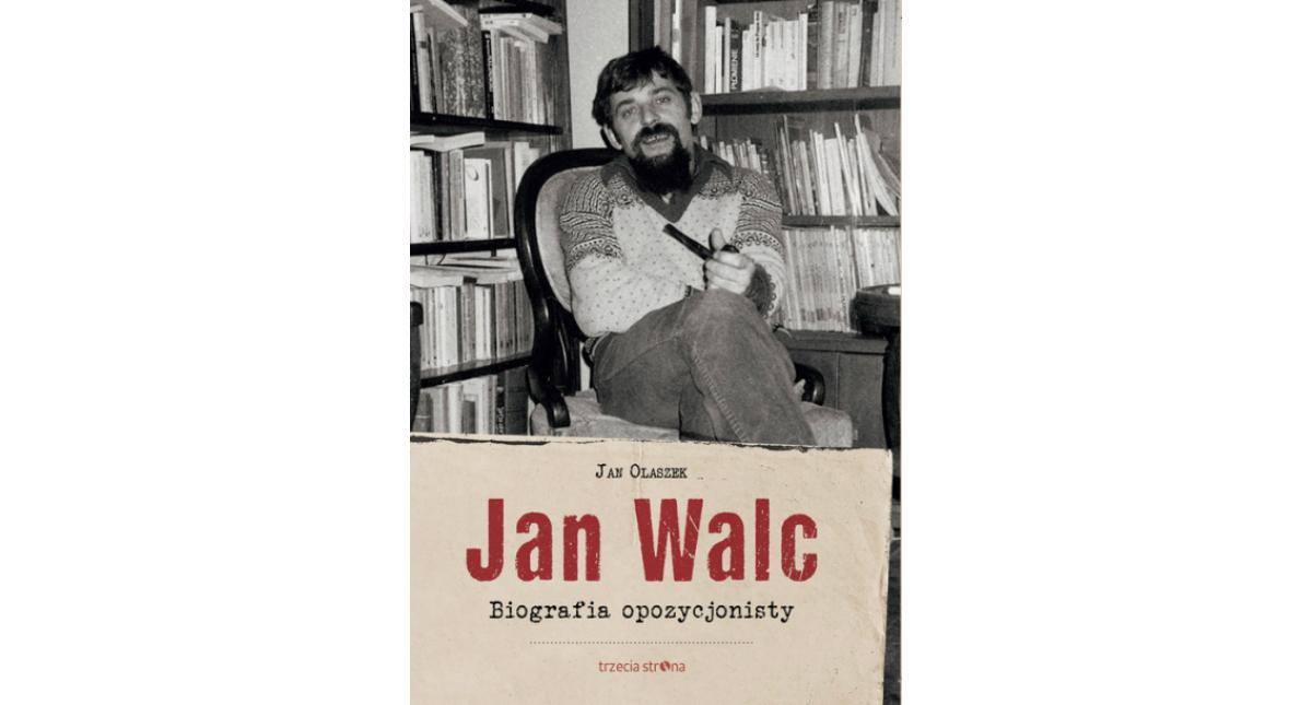 an Walc. Biografia opozycjonisty