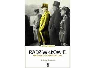 Kiedy Radziwiłł Polską trząsł