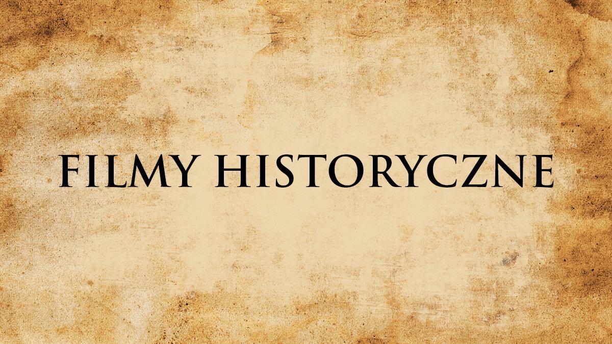 Filmy historyczne