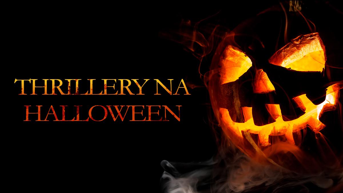 Thrillery - najlepsze na Halloween