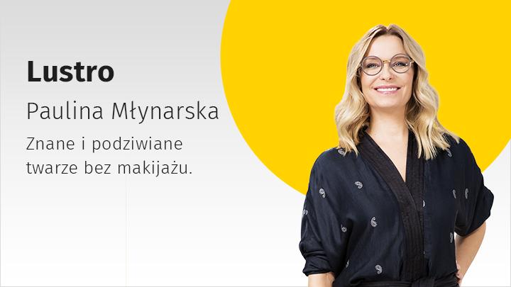 """""""Lustro"""": rozmowy Pauliny Młynarskiej, seria 4"""