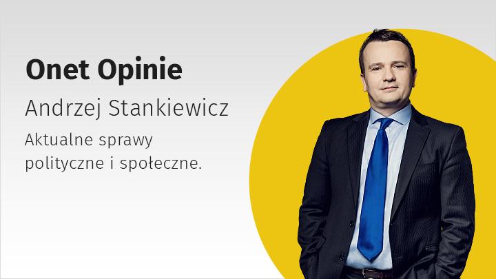 Onet Opinie - Andrzej Stankiewicz