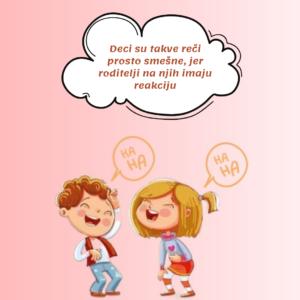 Vaša reakcija potkrepljuje ponašanje deteta