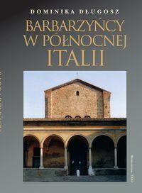 Opinie o Dominika Długosz Barbarzyńcy w Północnej Italii