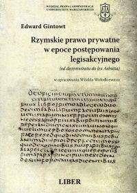 Gintowt Edward Rzymskie prawo prywatne w epoce postępowania legisakcyjnego