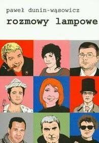 Dunin - Wąsowicz Paweł Rozmowy lampowe