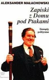 Małachowski Aleksander Zapiski z Domu pod Ptakami