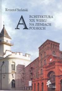 Opinie o Stefański Krzysztof Architektura XIX wieku na ziemiach polskich