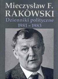 Rakowski Mieczysław Dzienniki polityczne 1981-1983
