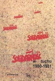 Marcin Kula Solidarność w ruchu 1980-1981
