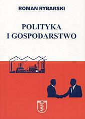 Roman Rybarski Polityka i gospodarstwo