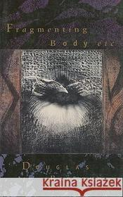 Douglas Barbour Fragmenting Body etc