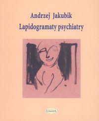 Opinie o Jakubik Andrzej Lapidogramaty psychiatry