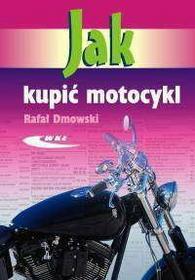 Dmowski Rafał Jak kupić motocykl