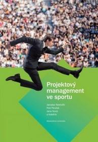 Jaroslav Rektořík; Petr Pirožek; Jana Nová Projektový management ve sportu Jaroslav Rektořík; Petr Pirožek; Jana Nová