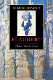Timothy Unwin The Cambridge Companion to Flaubert