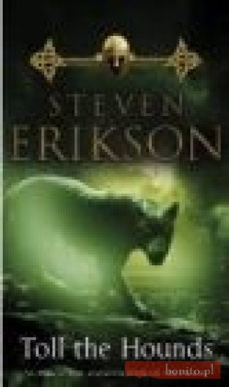Erikson Steven TOLL THE HOUNDS