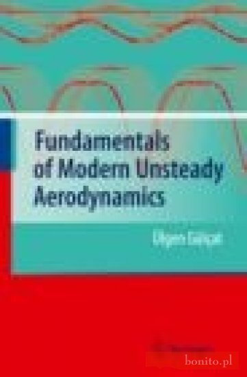 Opinie o U. Gulcat Fundamentals of Modern Unsteady Aerodynamics (WYSYŁKA KURIEREM GRATIS!)