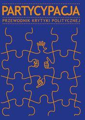 Opracowanie zbiorowe Partycypacja. Przewodnik Krytyki Politycznej