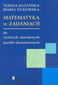 Opinie o   Matematyka w zadaniach dla wyższych zawodowych uczelni ekonomicznych