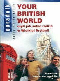 Maria Kurek-Evans Your British World czyli jak sobie radzić w Wielkiej Brytanii