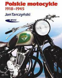Tarczyński Jan Polskie motocykle 1918-1945