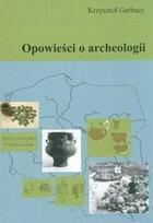Garbacz Krzysztof Opowieści o archeologii