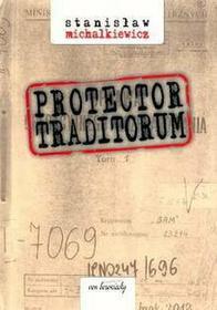 Stanisław Michalkiewicz Protector Traditorum