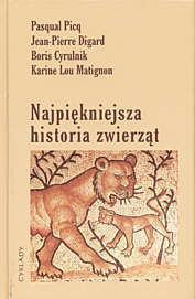 Picq Pasqual, Digard Jean-Pierre, Cyrulnik Boris i inni Najpiękniejsza historia zwierząt