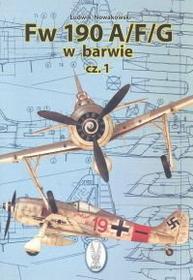 Nowakowski Ludwik Fw 190 A/F/G w barwie część 1