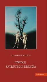 Stanisław Waltoś Owoce zatrutego drzewa