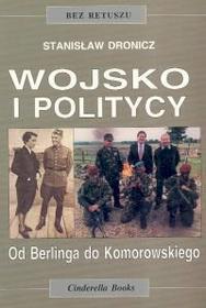 Dronicz Stanisław Wojsko i politycy
