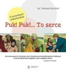 br. Tadeusz Ruciński Puk! Puk! ... to serce. O uczynkach miłosierdzia