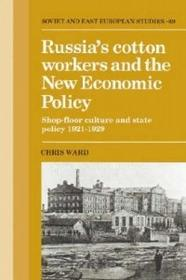 Chris Ward Russia's Cotton Workers and the New Economic Policy: Shop-Floor Culture and State Policy, 1921 1929