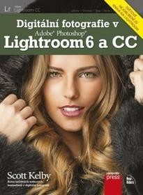 Scott Kelby Digitální fotografie v Adobe Photoshop Lightroom 6 a CC Scott Kelby