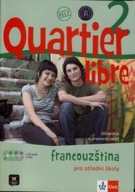 M. Bosquet; M.Martinez Salles; Y. Rennes Quartier libre 2 Francouzština pro střední školy M. Bosquet; M.Martinez Salles; Y. Rennes
