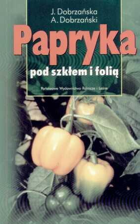 Opinie o Józefa Dobrzańska, Adam Dobrzański Papryka pod szkłem i folią