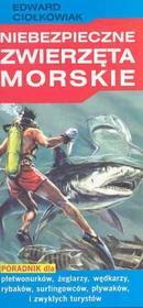 Ciołkowiak Edward Niebezpieczne zwierzęta morskie