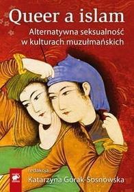 Queer a islam. Alternatywna seksualność w kulturach muzułmańskich