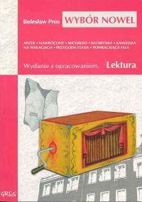 Opinie o Bolesław Prus Wybór nowel z opracowaniem