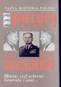 Piecuch Henryk Jaruzelski Wojciech Ból władzy