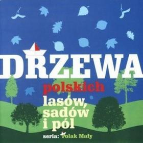 Tom Kornick Drzewa polskich lasów, sadów i pól