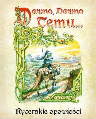 Galakta Dawno, dawno temu (3 Edycja) Rycerskie opowieści