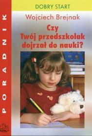 Brejnak Wojciech Czy Twój przedszkolak dojrzał do nauki?