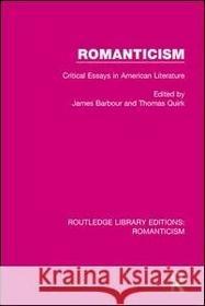 James Barbour Thomas Quirk Romanticism: Critical Essays in American Literature