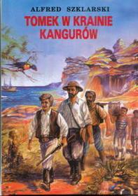Szklarski Alfred Tomek w krainie kangurów tom 1
