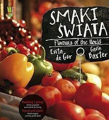 Gor Evita, Baxter Gavin Targi świata Podróżuj i gotuj! Polsko-angielski przewodnik kulinarny / Markets of the World. Travel