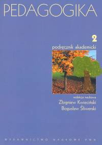 Zbigniew Kwieciński, Bogusław Śliwerski Pedagogika. Podręcznik akademicki. Tom 2