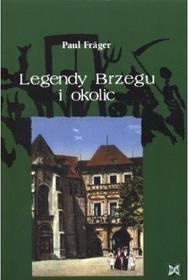 Paul  Frager Legendy Brzegu i okolic